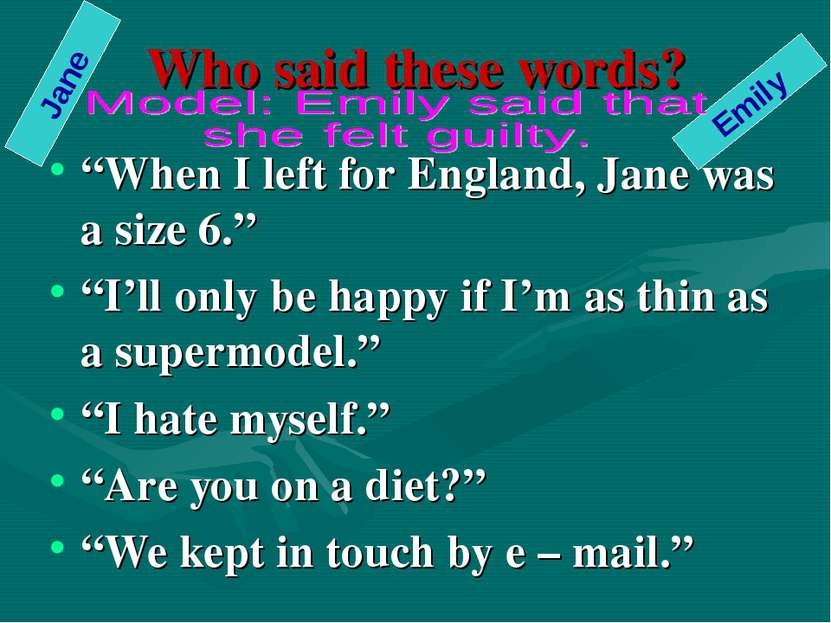 """Who said these words? """"When I left for England, Jane was a size 6."""" """"I'll onl..."""