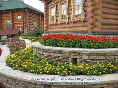"Restaurant complex ""The Native Village"" wonderful place for people from Kazan..."