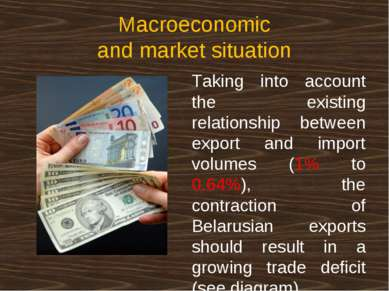 Macroeconomic and market situation Taking into account the existing relations...