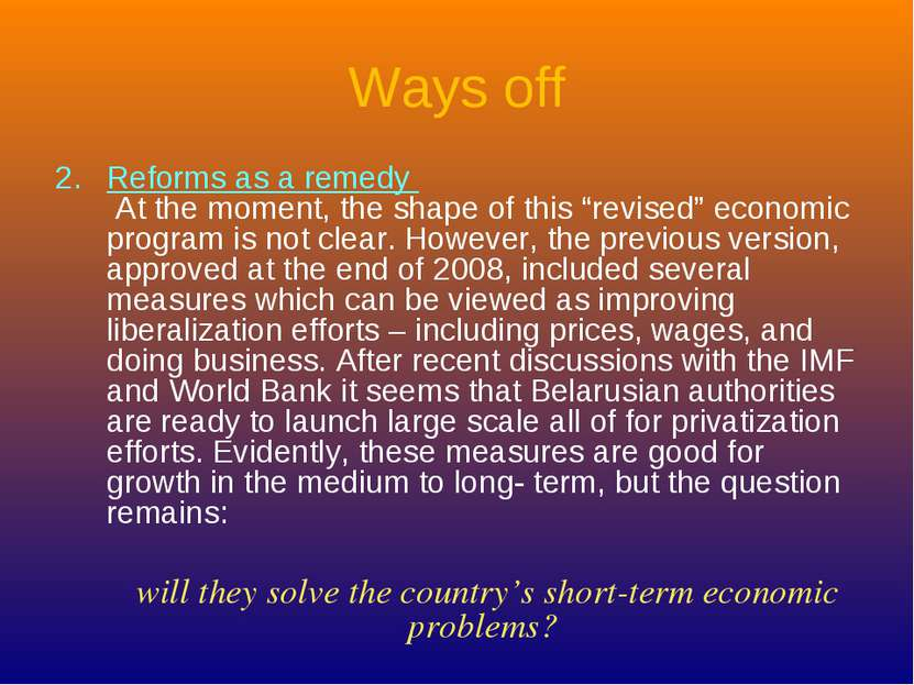 "Ways off Reforms as a remedy At the moment, the shape of this ""revised"" econo..."