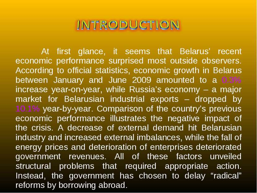 At first glance, it seems that Belarus' recent economic performance surprised...