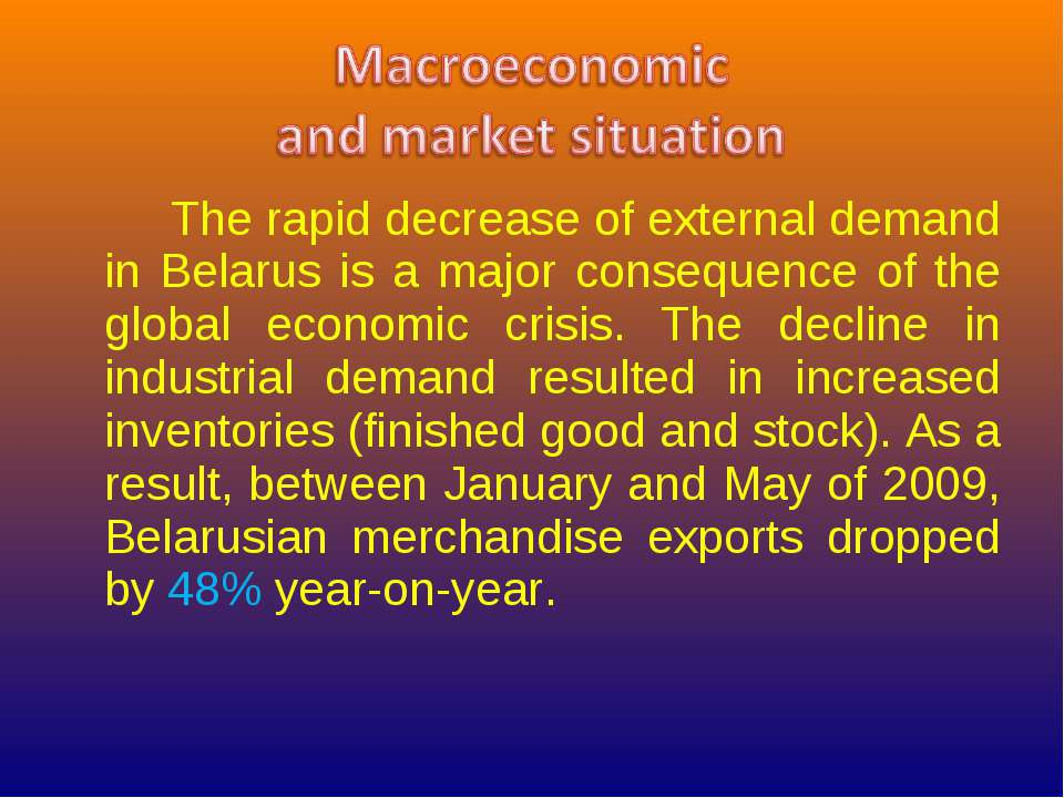 The rapid decrease of external demand in Belarus is a major consequence of th...