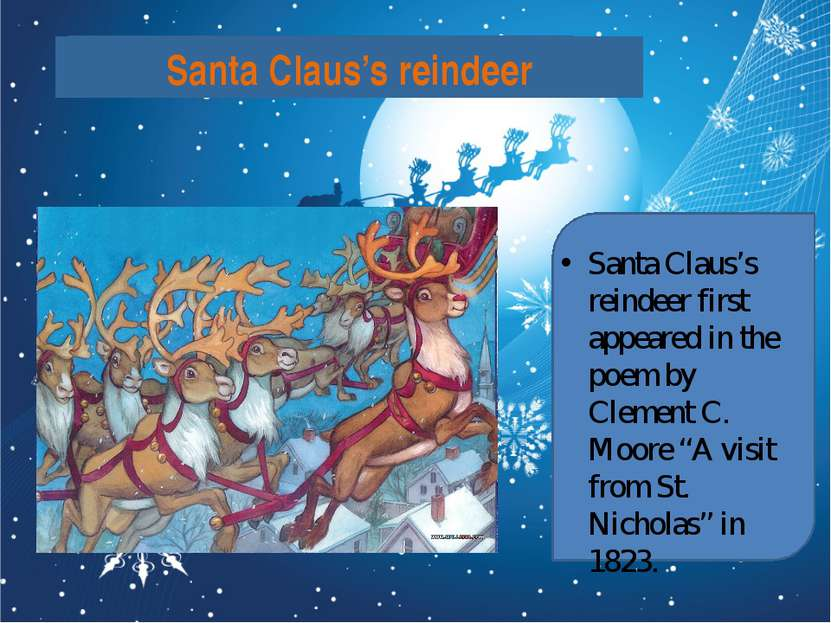 Santa Claus's reindeer Santa Claus's reindeer first appeared in the poem by C...