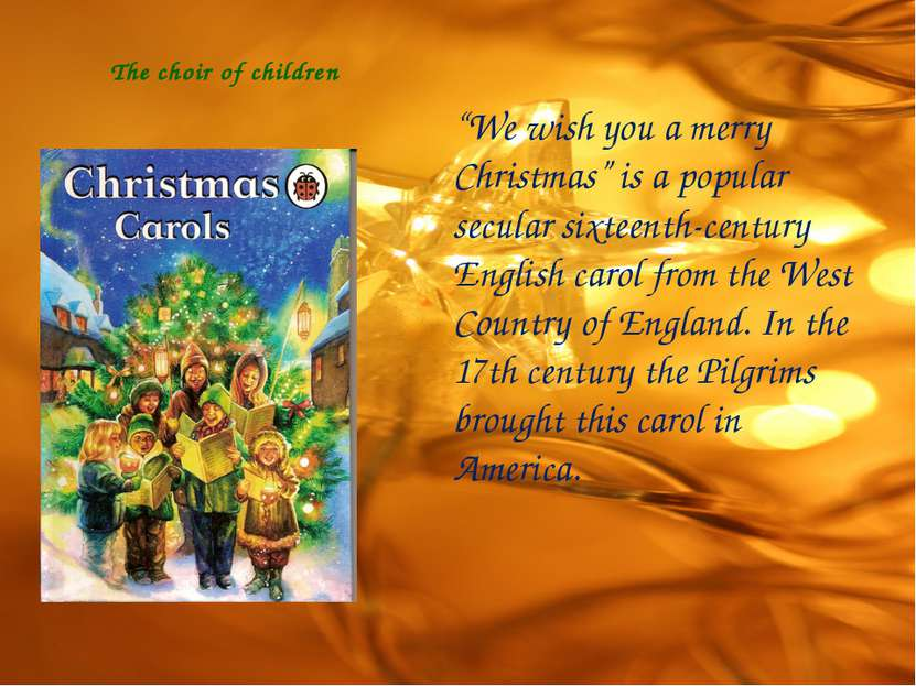 "The choir of children ""We wish you a merry Christmas"" is a popular secular si..."