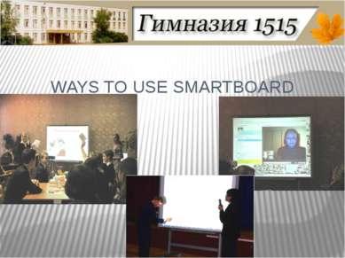 WAYS TO USE SMARTBOARD