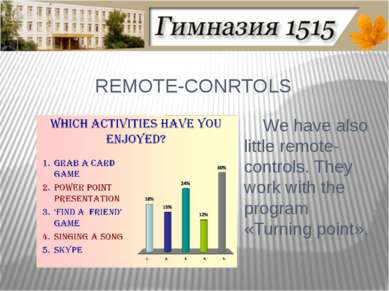 REMOTE-CONRTOLS We have also little remote-controls. They work with the progr...