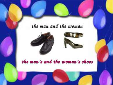Possessive Case the man and the woman the man's and the woman's shoes