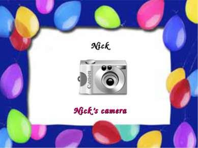 Possessive Case Nick Nick's camera
