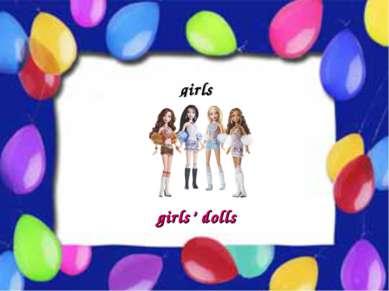 Possessive Case girls girls' dolls