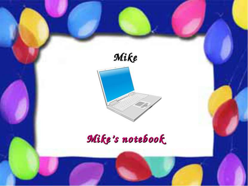 Possessive Case Mike Mike's notebook
