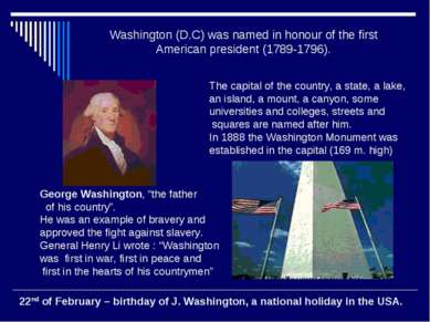 Washington (D.C) was named in honour of the first American president (1789-17...