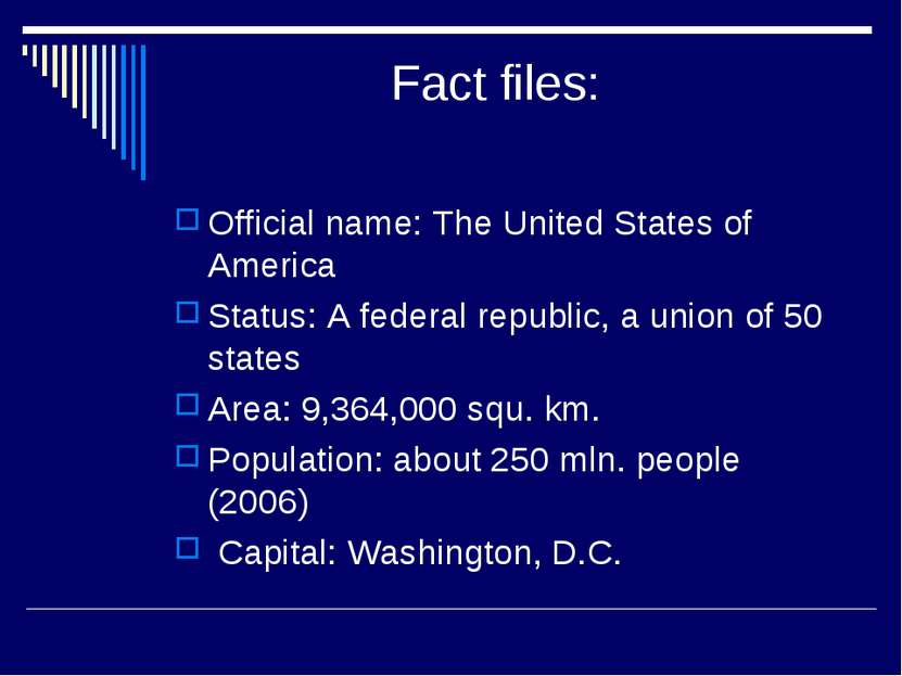 Fact files: Official name: The United States of America Status: A federal rep...