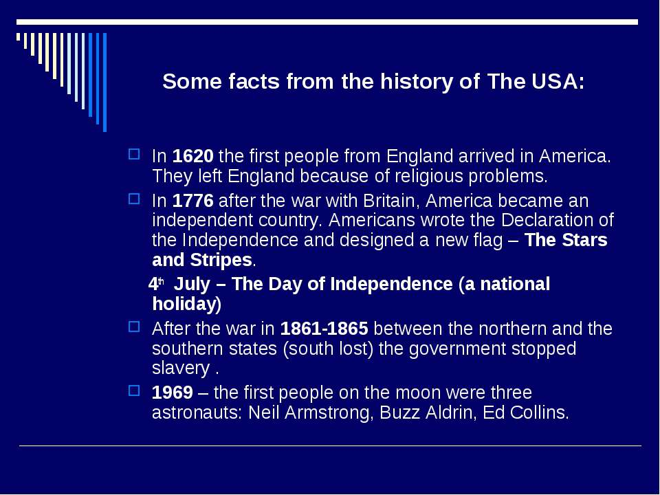 Some facts from the history of The USA: In 1620 the first people from England...