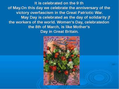 It is celebrated on the 9 th of May.On this day we celebrate the anniversary ...