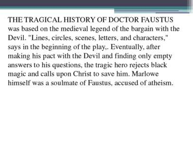 THE TRAGICAL HISTORY OF DOCTOR FAUSTUS was based on the medieval legend of th...