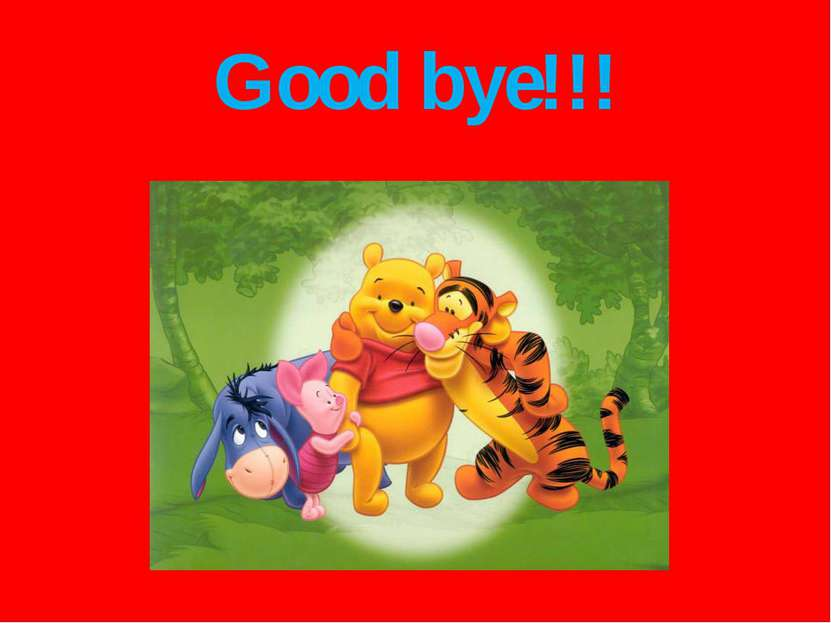 Good bye!!!