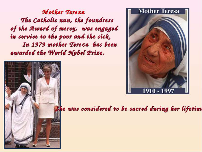 Mother Tereza The Catholic nun, the foundress of the Award of mercy, was enga...