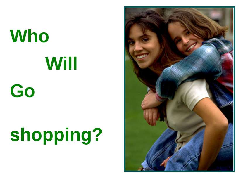Who Will Go shopping?