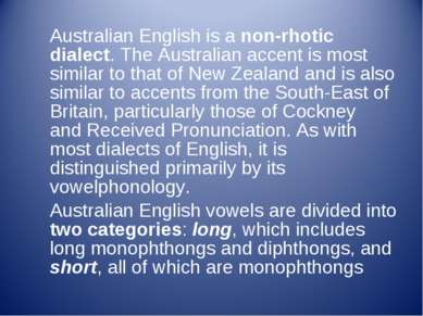 Australian English is a non-rhotic dialect. The Australian accent is most sim...