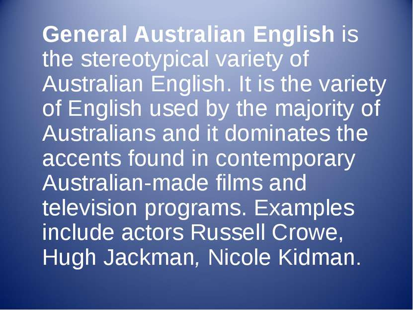 General Australian English is the stereotypical variety of Australian English...