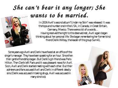She can't bear it any longer; She wants to be married. In 2004 Avril's second...