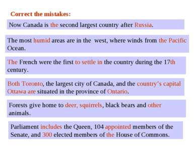 Correct the mistakes: Now Canada is second largest country after Norway. Now ...