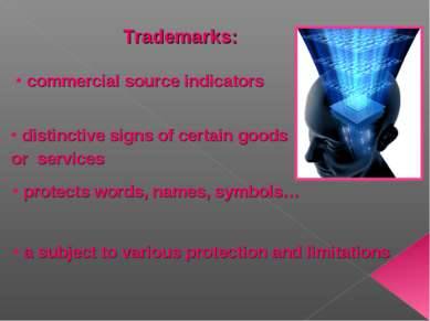 Trademarks: commercial source indicators distinctive signs of certain goods o...