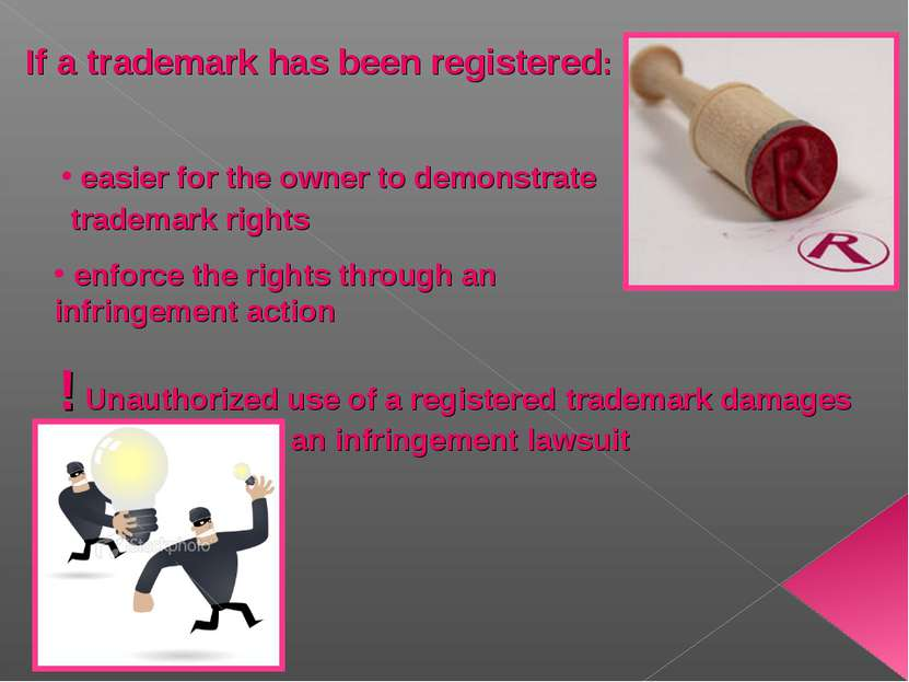 If a trademark has been registered: easier for the owner to demonstrate trade...