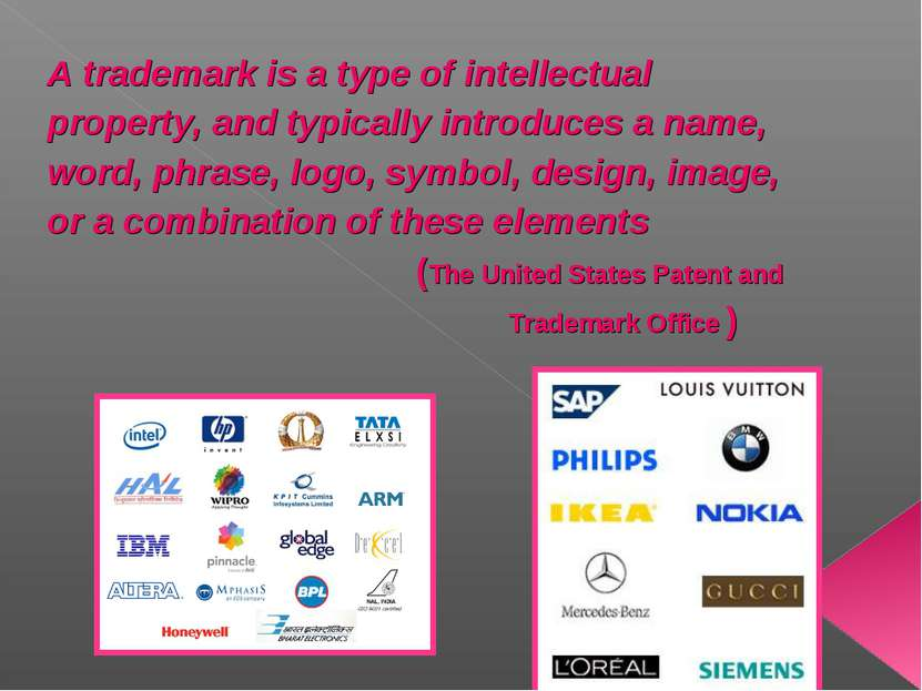 A trademark is a type of intellectual property, and typically introduces a na...