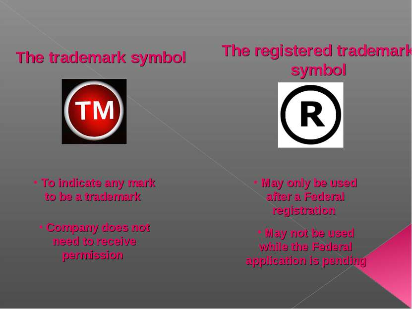 The trademark symbol The registered trademark symbol To indicate any mark to ...