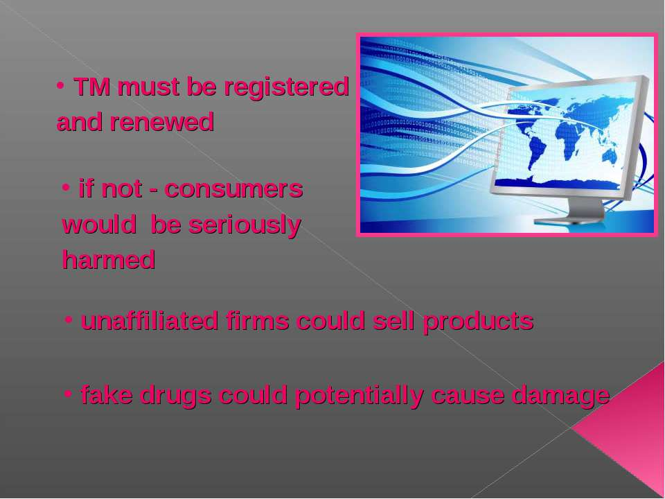 TM must be registered and renewed if not - consumers would be seriously harme...