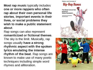 Most rap music typically includes one or more rappers who often rap about the...