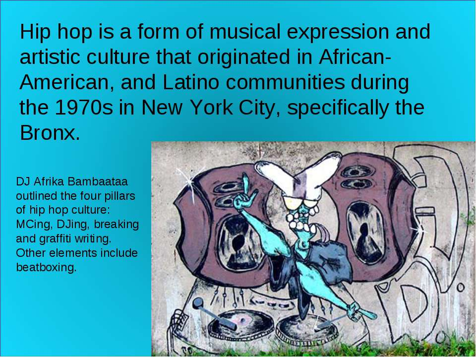 Hip hop is a form of musical expression and artistic culture that originated ...