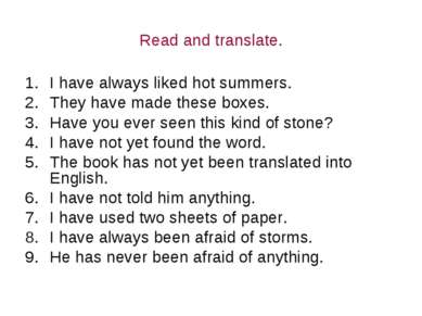 Read and translate. I have always liked hot summers. They have made these box...