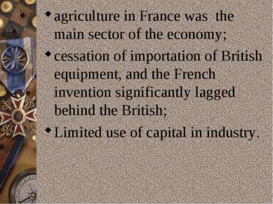 agriculture in France was the main sector of the economy; cessation of import...