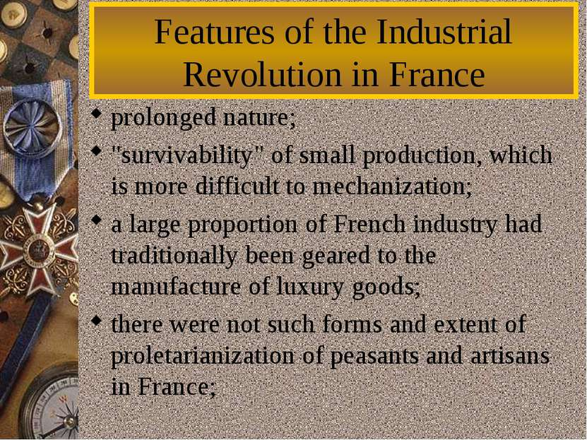 "Features of the Industrial Revolution in France prolonged nature;  ""survivabi..."