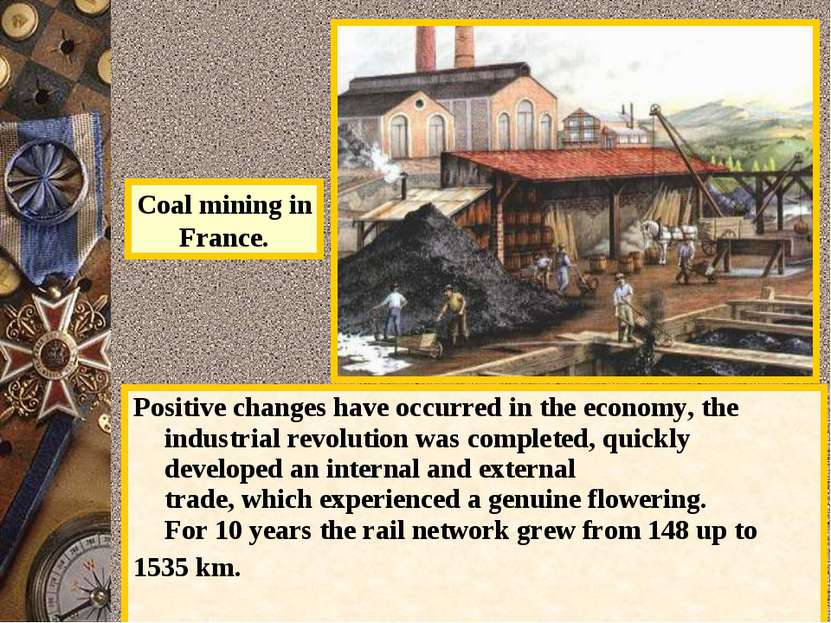 Positive changes have occurred in the economy, the industrial revolution was ...
