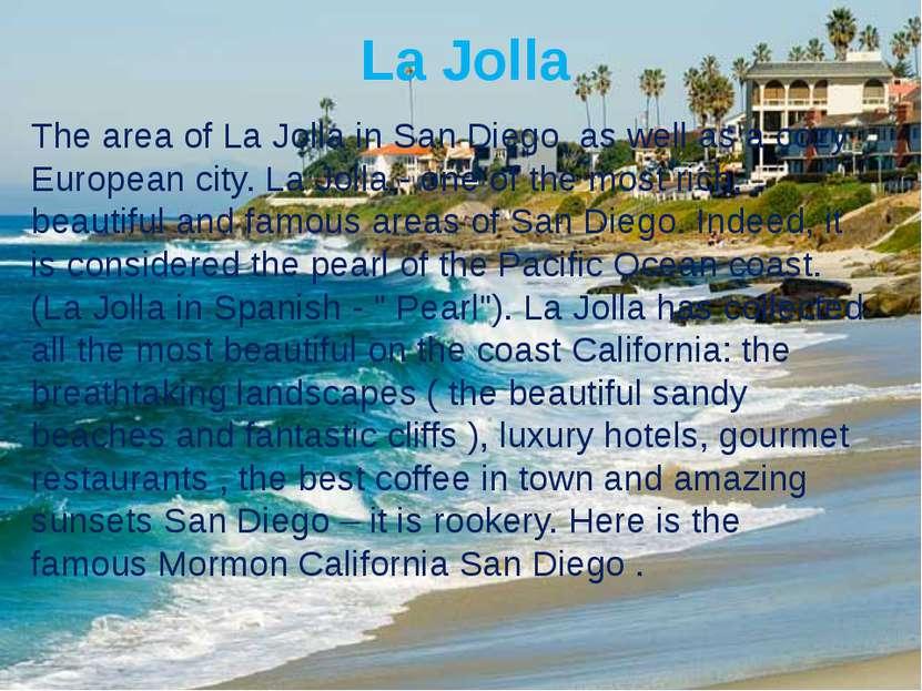 La Jolla The area of La Jolla in San Diego, as well as a cozy European city. ...