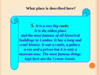 5. It is a very big castle. It is the oldest place and the most famous of all...