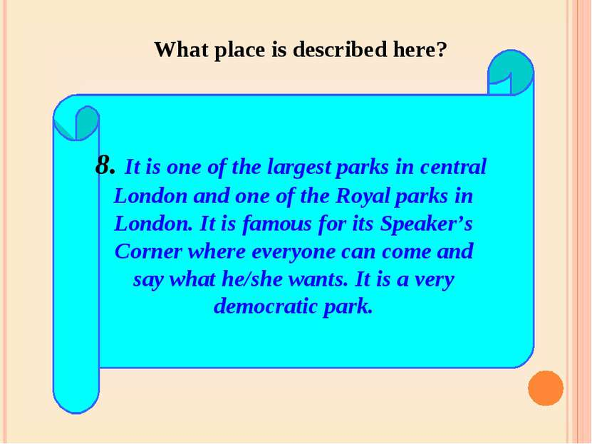8. It is one of the largest parks in central London and one of the Royal park...