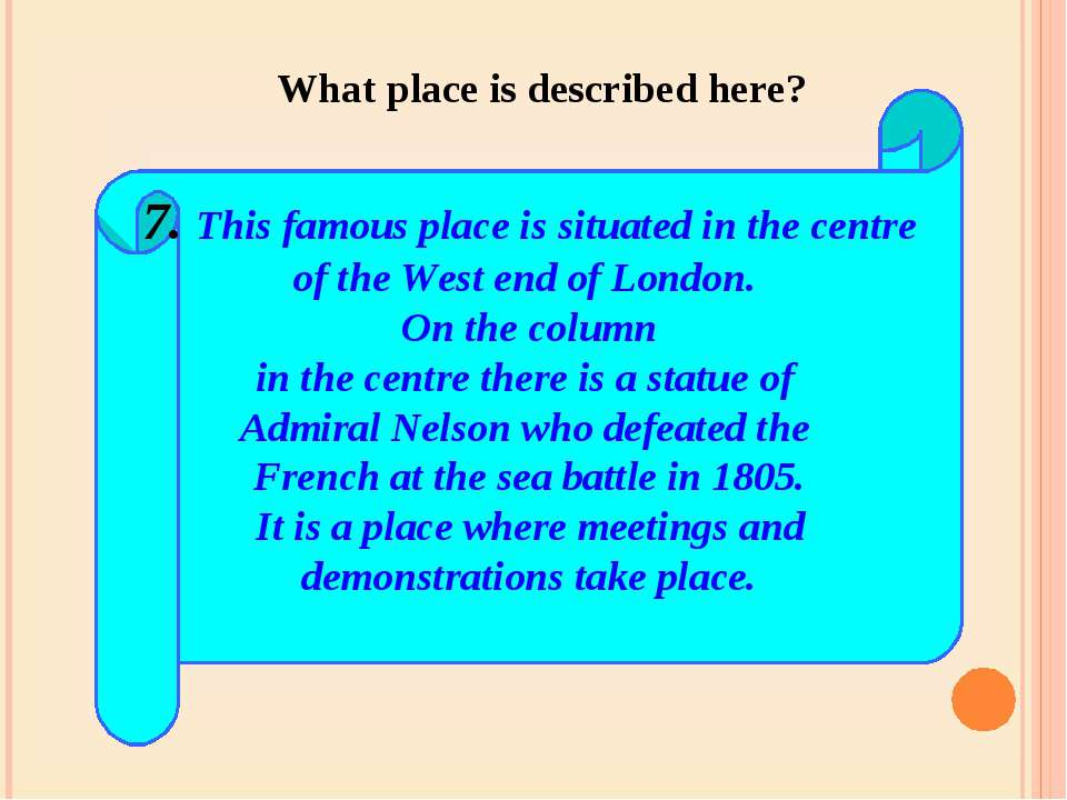 7. This famous place is situated in the centre of the West end of London. On ...