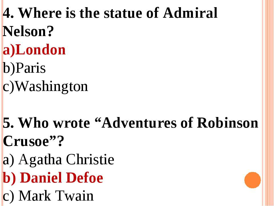 4. Where is the statue of Admiral Nelson? London Paris Washington 5. Who wrot...