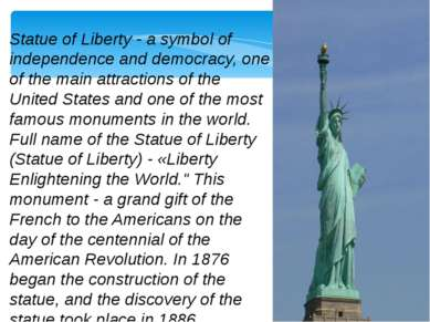 Statue of Liberty - a symbol of independence and democracy, one of the main a...