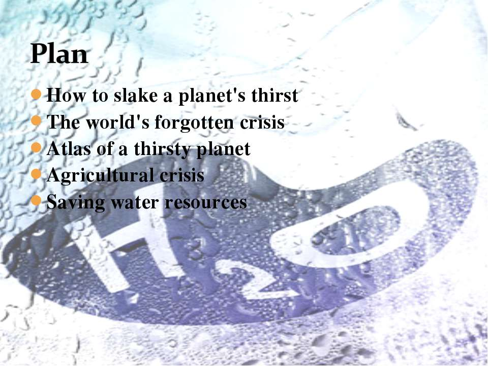 How to slake a planet's thirst The world's forgotten crisis Atlas of a thirst...