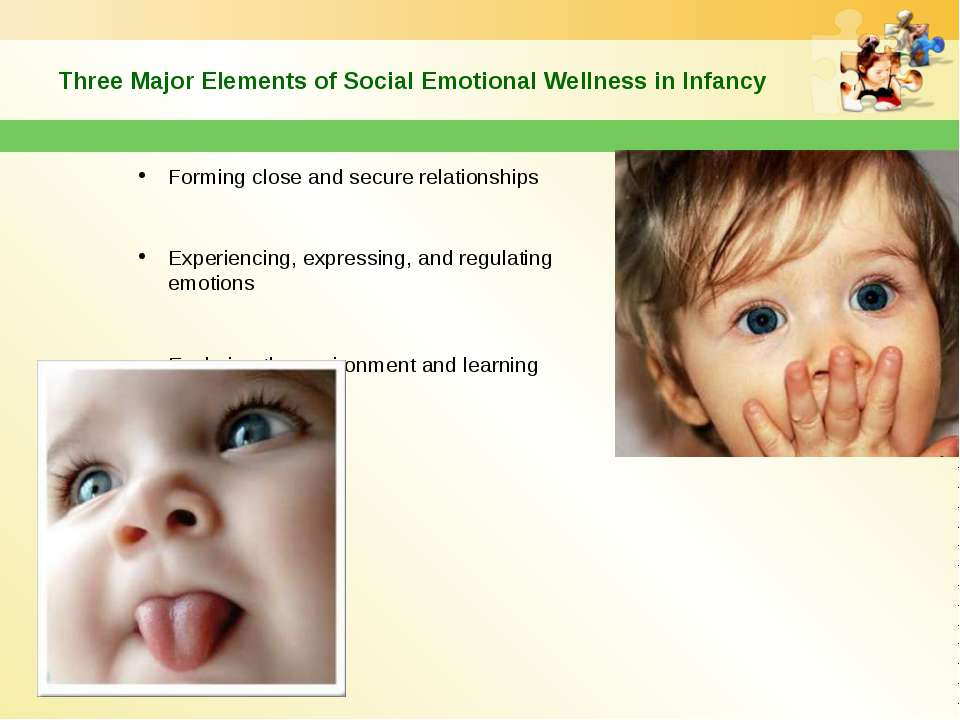 Three Major Elements of Social Emotional Wellness in Infancy Forming close an...