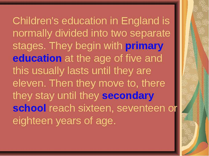 Children's education in England is normally divided into two separate stages....