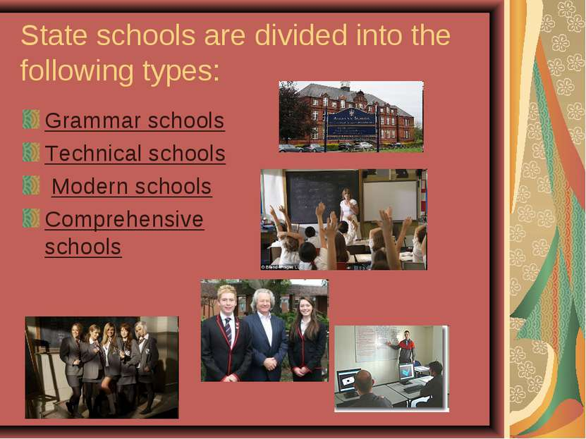 State schools are divided into the following types: Grammar schools Technical...