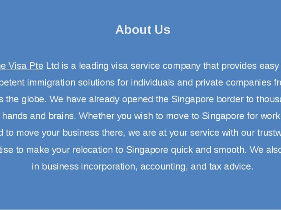 About Us One Visa Pte Ltd is a leading visa service company that provides eas...