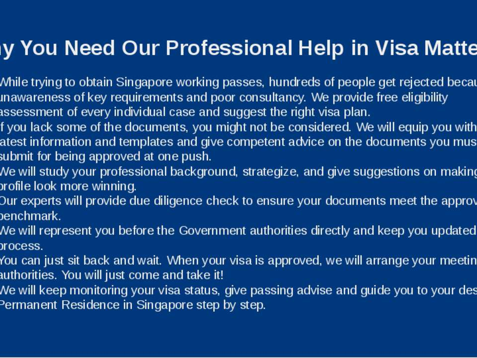 Why You Need Our Professional Help in Visa Matters? While trying to obtain Si...