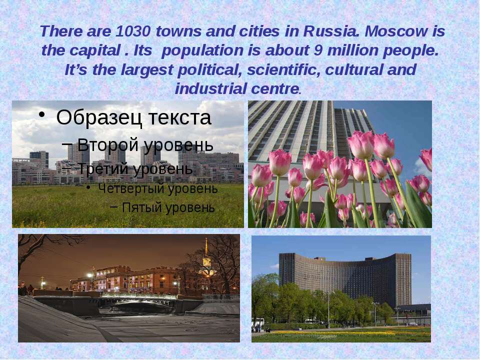The population of Russia is 142 million people. More than 100 nationalities l...